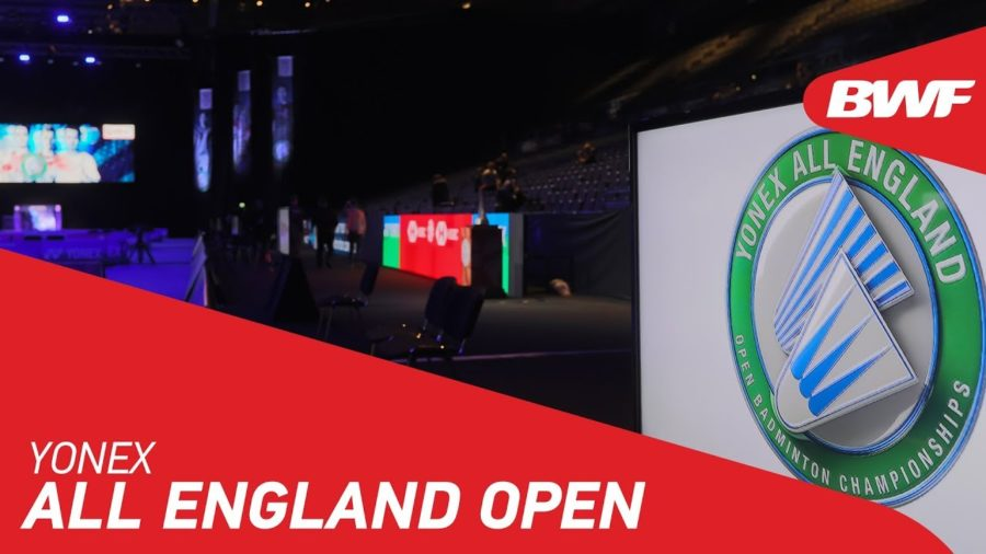 ALL ENGLAND Open Badminton Championship 2021 YouTube Video LIVE Broadcast Summary